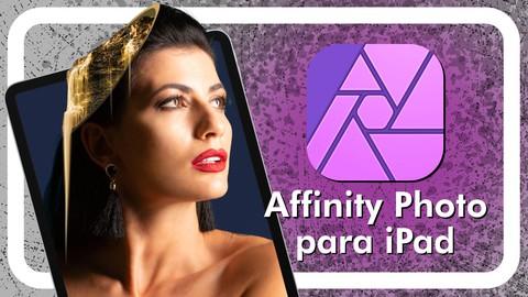 ▶︎ Affinity Photo   MASTER en FOTOMONTAJE con iPad
