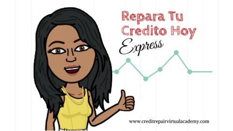 ¡Aprenda! Repara Tu Crédito Hoy- Express