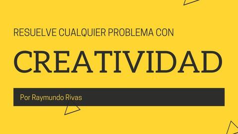 Aprende a resolver cualquier problema [CREATIVIDAD]