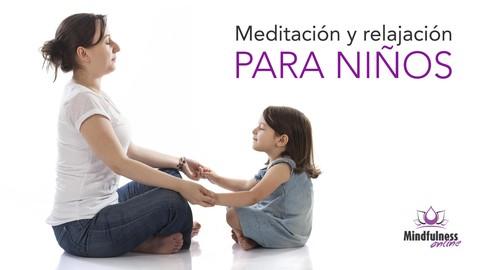 Meditación y relajación: niños de 5 a 18 años. Mindfulness