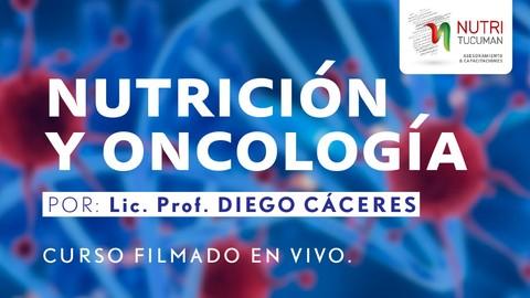 Nutrición y Oncología - Lic. Diego Cáceres