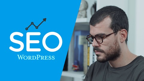 SEO para WordPress - Curso Práctico de SEO usando WordPress