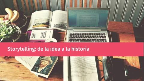 Storytelling: de la idea a la historia
